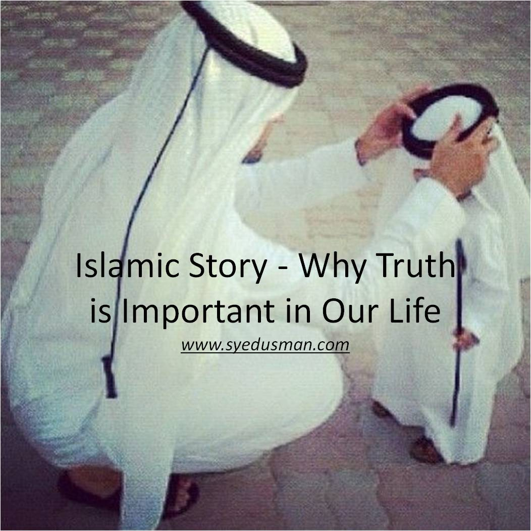 Truth Story - Islamic Story - Why Truth is Important in Our